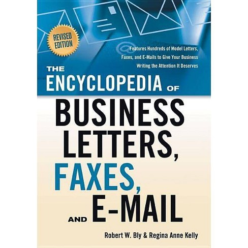 The Encyclopedia of Business Letters, Faxes, and E-Mail, Revised Edition - 2 Edition (Paperback) - image 1 of 1