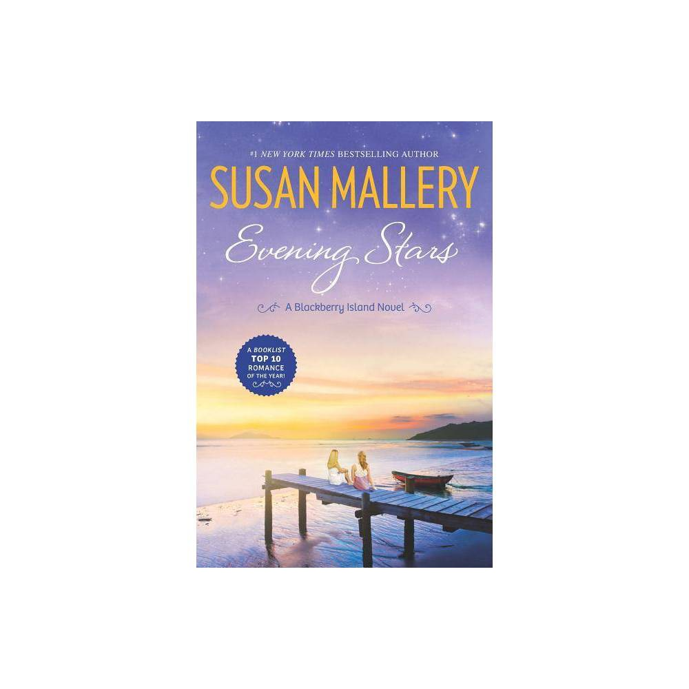 Evening Stars Blackberry Island By Susan Mallery Paperback