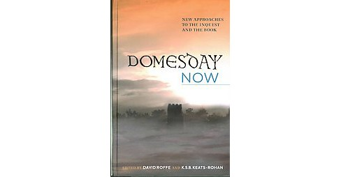 Domesday Now : New Approaches to the Inquest and the Book (Hardcover) - image 1 of 1