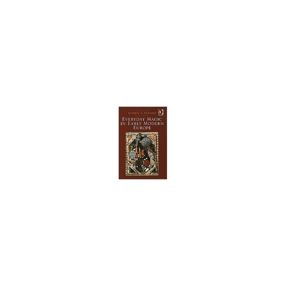 Everyday Magic in Early Modern Europe (Hardcover)