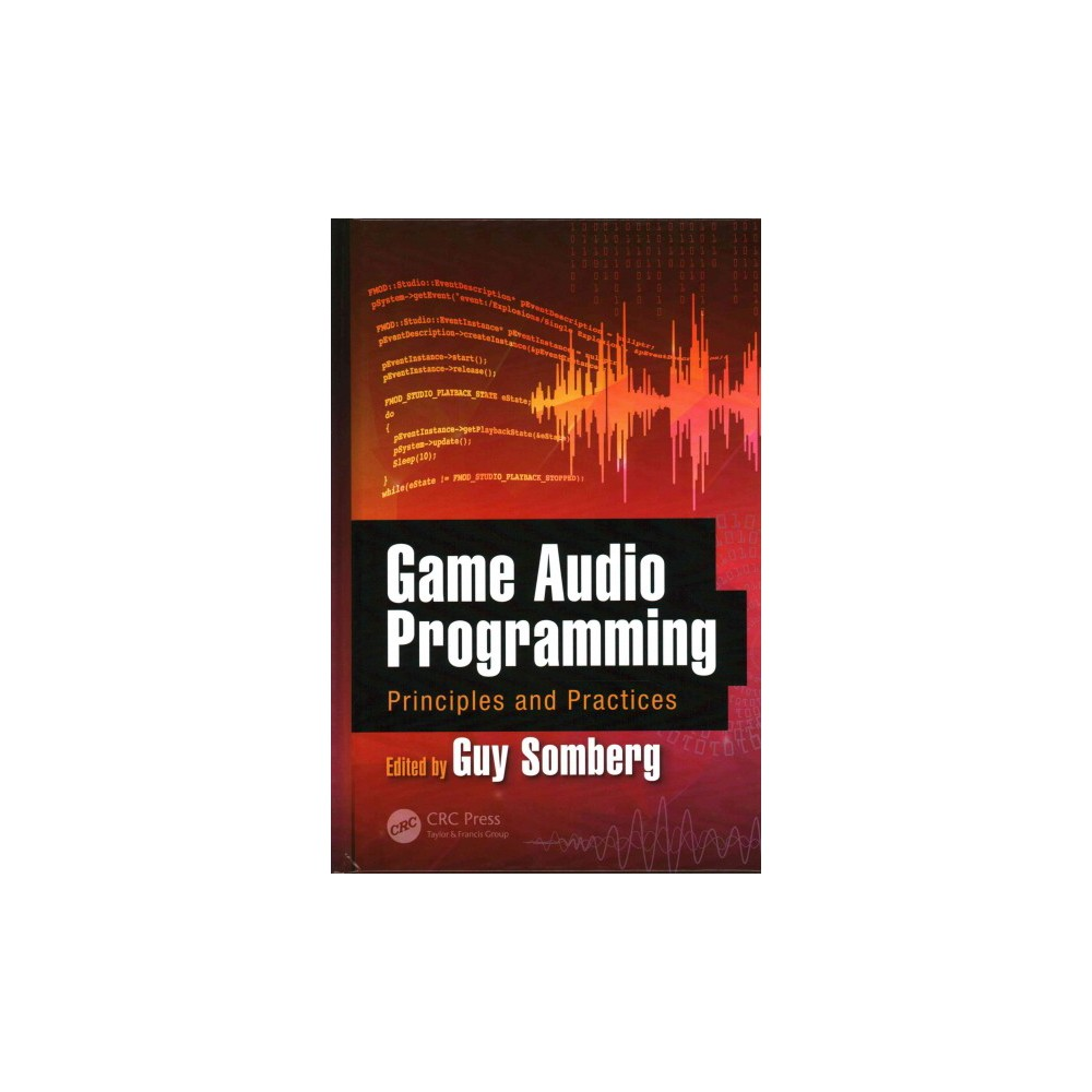 Game Audio Programming : Principles and Practices (Reprint) (Hardcover)