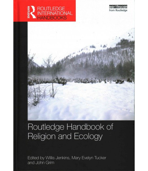 Routledge Handbook of Religion and Ecology (Hardcover) - image 1 of 1