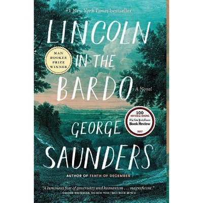 Lincoln in the Bardo - by  George Saunders (Paperback)