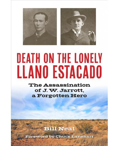 Death on the Lonely Llano Estacado : The Assassination of J. W. Jarrott, a Forgotten Hero (Hardcover) - image 1 of 1