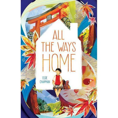 All the Ways Home - by  Elsie Chapman (Hardcover) - image 1 of 1