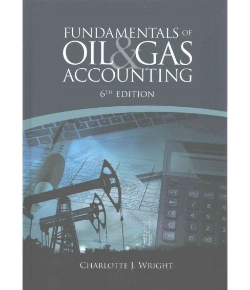 Fundamentals of Oil & Gas Accounting (Hardcover) (Charlotte J. Wright) - image 1 of 1