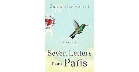 Seven Letters from Paris (Paperback) by Samantha Verant - image 1 of 1