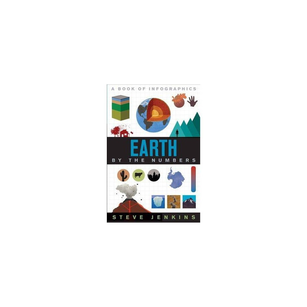 Earth : By the Numbers - (By the Numbers) by Steve Jenkins (Paperback)