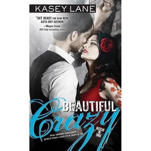 Beautiful Crazy - (Rock N Ink) by  Kasey Lane (Paperback) - image 1 of 1