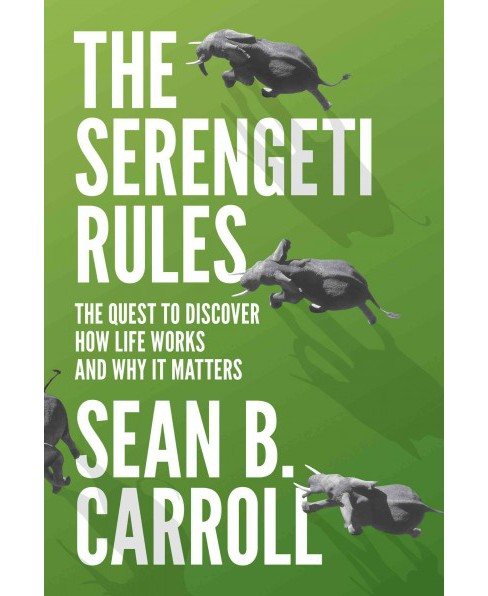 Serengeti Rules : The Quest to Discover How Life Works and Why It Matters (Reprint) (Paperback) (Sean B. - image 1 of 1