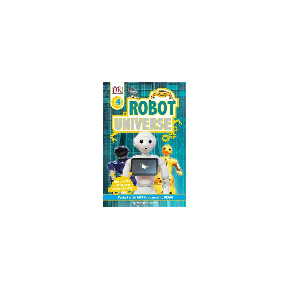 Robot Universe - (DK Readers. Level 4) by Lynn Huggins-Cooper (Hardcover)