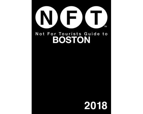 Not for Tourists 2018 Guide to Boston (Paperback) - image 1 of 1