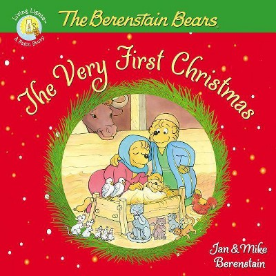 The Berenstain Bears, the Very First Christmas - (Berenstain Bears/Living Lights: A Faith Story)by Jan Berenstain & Mike Berenstain (Paperback)