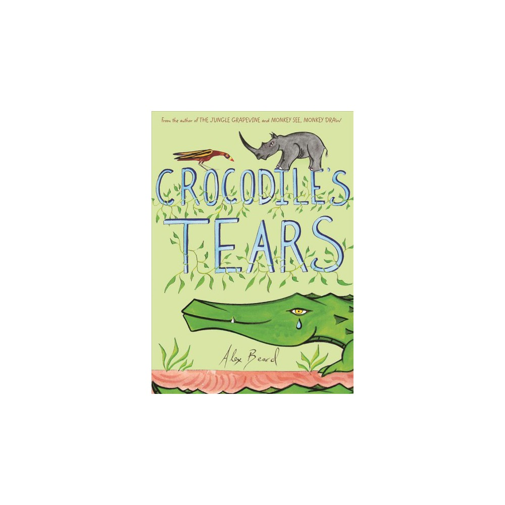 Crocodile's Tears - 2 by Alex Beard (Hardcover)