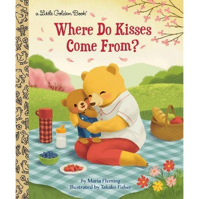 Where Do Kisses Come From? - (Little Golden Book)by Maria Fleming (Hardcover)