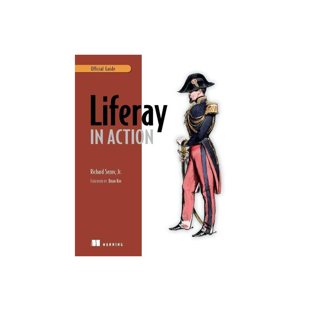 Liferay In Action By Rich Sezov Paperback