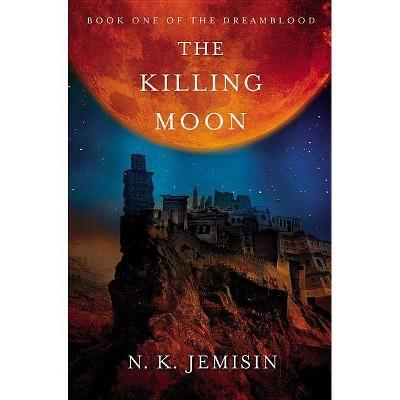 The Killing Moon - (Dreamblood) by  N K Jemisin (Paperback)