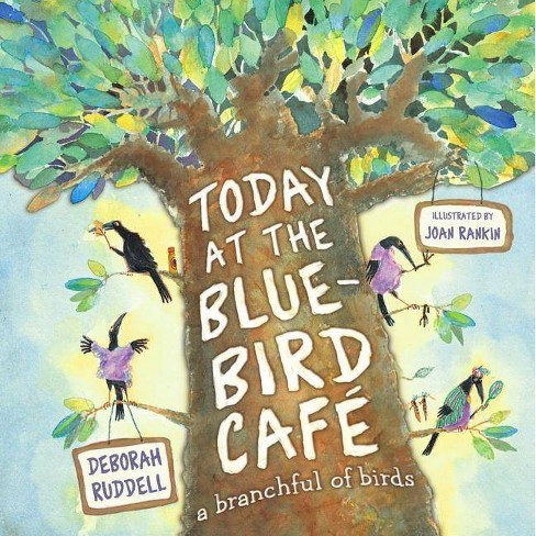 Today at the Bluebird Cafe - by  Deborah Ruddell (Hardcover) - image 1 of 1