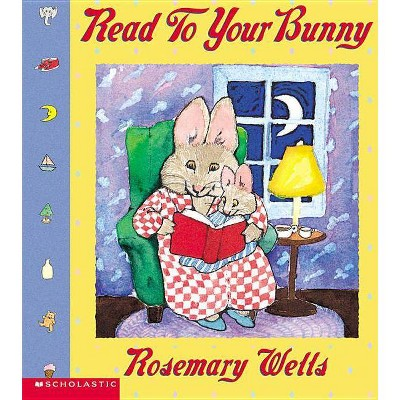 Read to Your Bunny - by Rosemary Wells (Paperback)