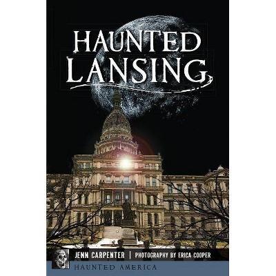 Haunted Lansing - (Haunted America) by  Jenn Carpenter (Paperback)