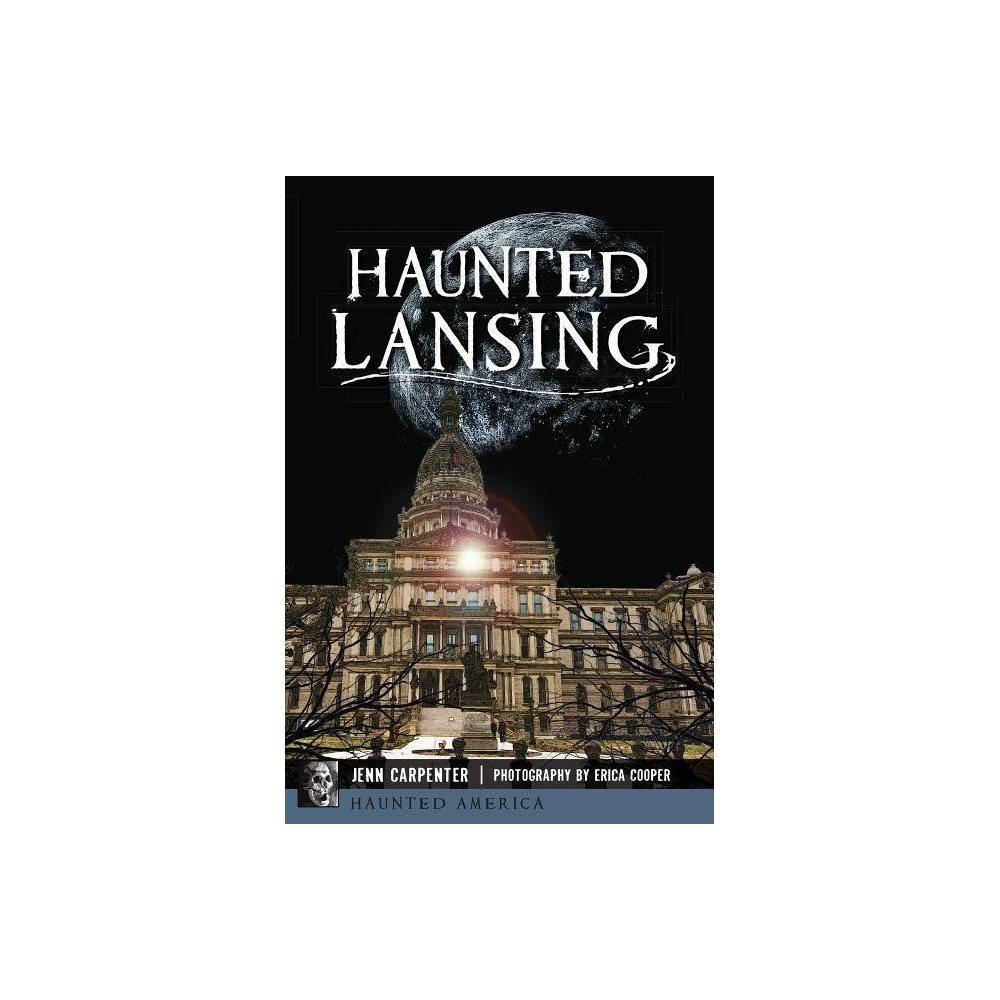 Haunted Lansing Haunted America By Jenn Carpenter Paperback