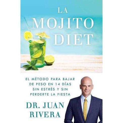 La Mojito Diet / The Mojito Diet : El mtodo para bajar de peso en 14 das sin estrs y - image 1 of 1