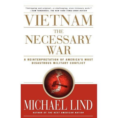 Vietnam the Necessary War - by  Michael Lind (Paperback) - image 1 of 1