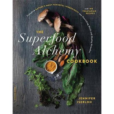 The Superfood Alchemy Cookbook - by Jennifer Iserloh (Paperback)