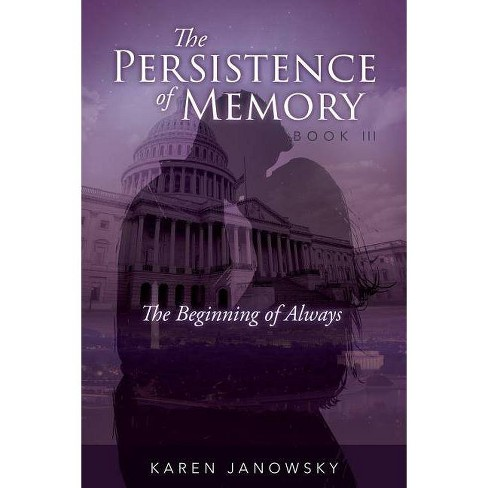 The Persistence of Memory Book 3 - by  Karen Janowsky (Paperback) - image 1 of 1