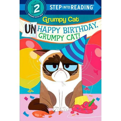 Unhappy Birthday, Grumpy Cat! (Grumpy Cat) - (Step Into Reading) by  Frank Berrios (Hardcover) - image 1 of 1