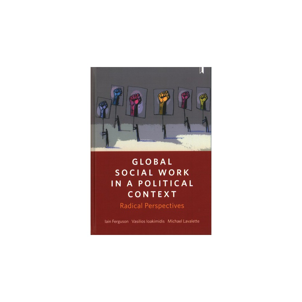 Global Social Work in a Political Context : Radical Perspectives - (Hardcover)