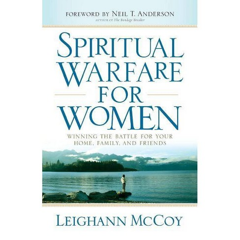 Spiritual Warfare for Women - by Leighann McCoy (Paperback)