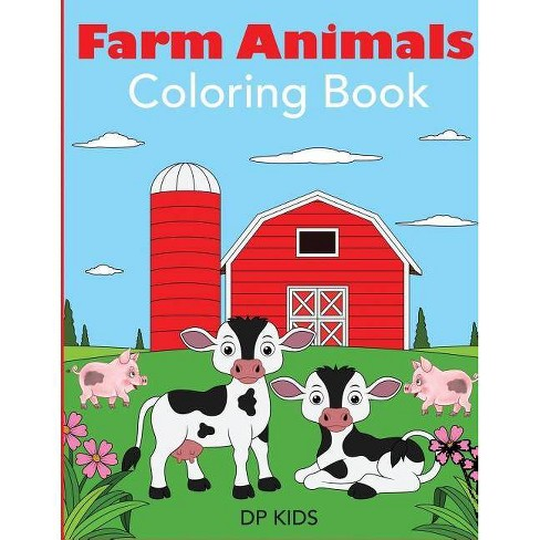 Farm Animals Coloring Book - (Animal Coloring Books for Kids) by  Dp Kids (Paperback) - image 1 of 1