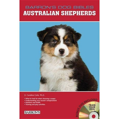 Australian Shepherds - (Barron's Dog Bibles) by  D Caroline Coile (Mixed Media Product) - image 1 of 1