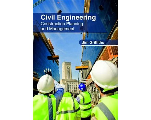 Civil Engineering : Construction Planning and Management -  (Hardcover) - image 1 of 1