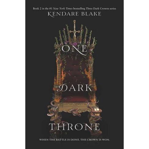 One Dark Throne - (Three Dark Crowns) by  Kendare Blake (Paperback) - image 1 of 1