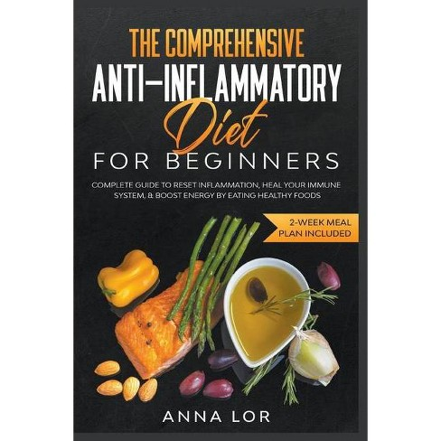 The Comprehensive Anti-Inflammatory Diet for Beginners - by  Anna Lor (Paperback) - image 1 of 1