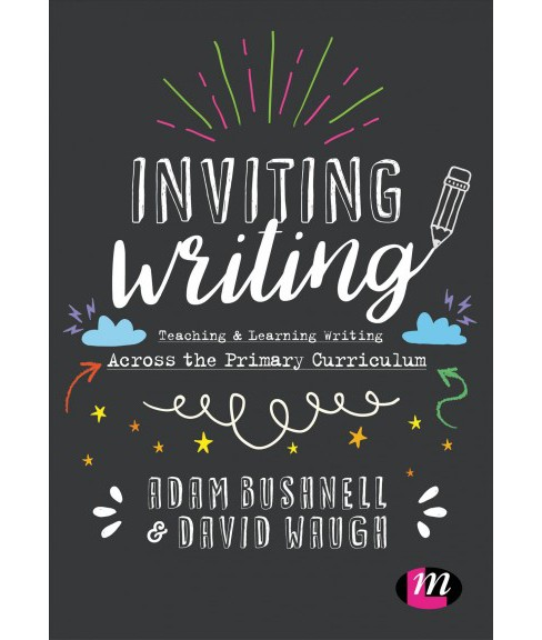 Inviting Writing : Teaching & Learning Writing Across the Primary Curriculum -  (Paperback) - image 1 of 1