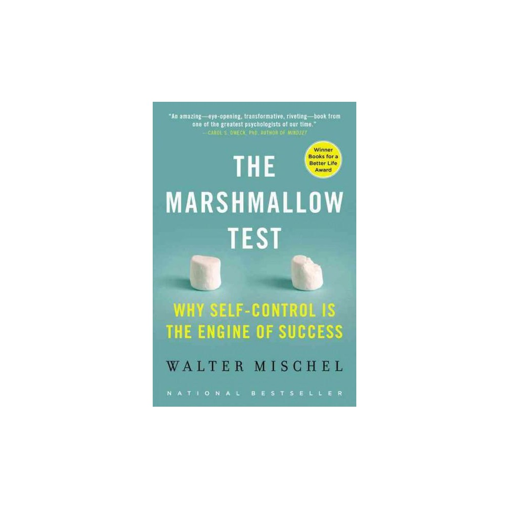 Marshmallow Test : Why Self-Control Is the Engine of Success (Paperback) (Walter Mischel)