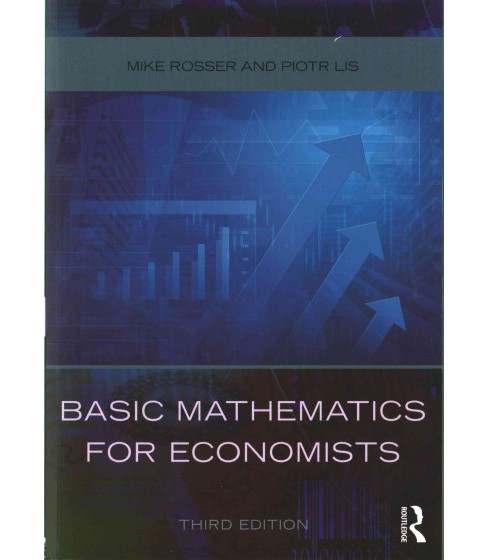 Basic Mathematics for Economists (Paperback) (Mike Rosser & Piotr Lis) - image 1 of 1
