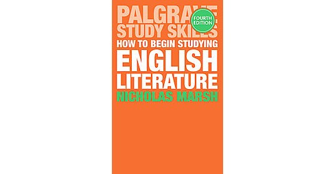 How to Begin Studying English Literature (Paperback) (Nicholas Marsh) - image 1 of 1