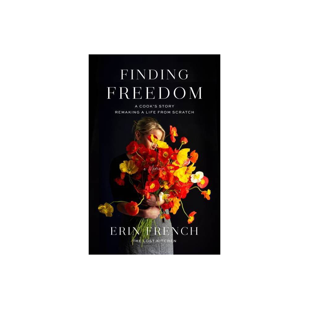 Finding Freedom By Erin French Hardcover