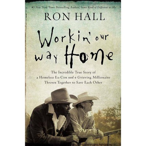 Workin' Our Way Home - by  Ron Hall (Paperback) - image 1 of 1