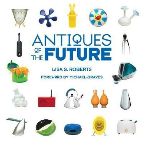 Antiques of the Future - by  Lisa S Roberts (Hardcover) - image 1 of 1