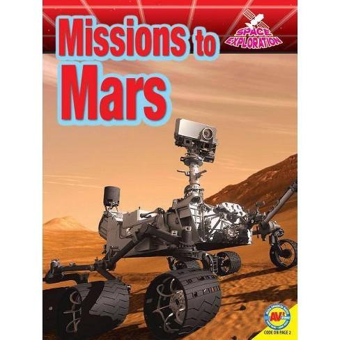 Missions to Mars - (Space Exploration) by  Gregory L Vogt & Gregory Vogt (Paperback) - image 1 of 1