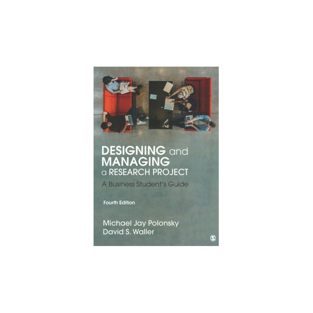 Designing and Managing a Research Project : A Business Student's Guide - 4 (Paperback)