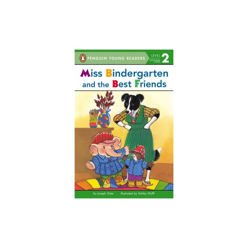 Miss Bindergarten and the Best Friends ( Penguin Young Readers, Level 2) (Paperback)