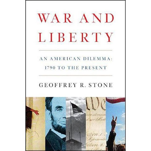 War and Liberty - by  Geoffrey R Stone (Paperback) - image 1 of 1