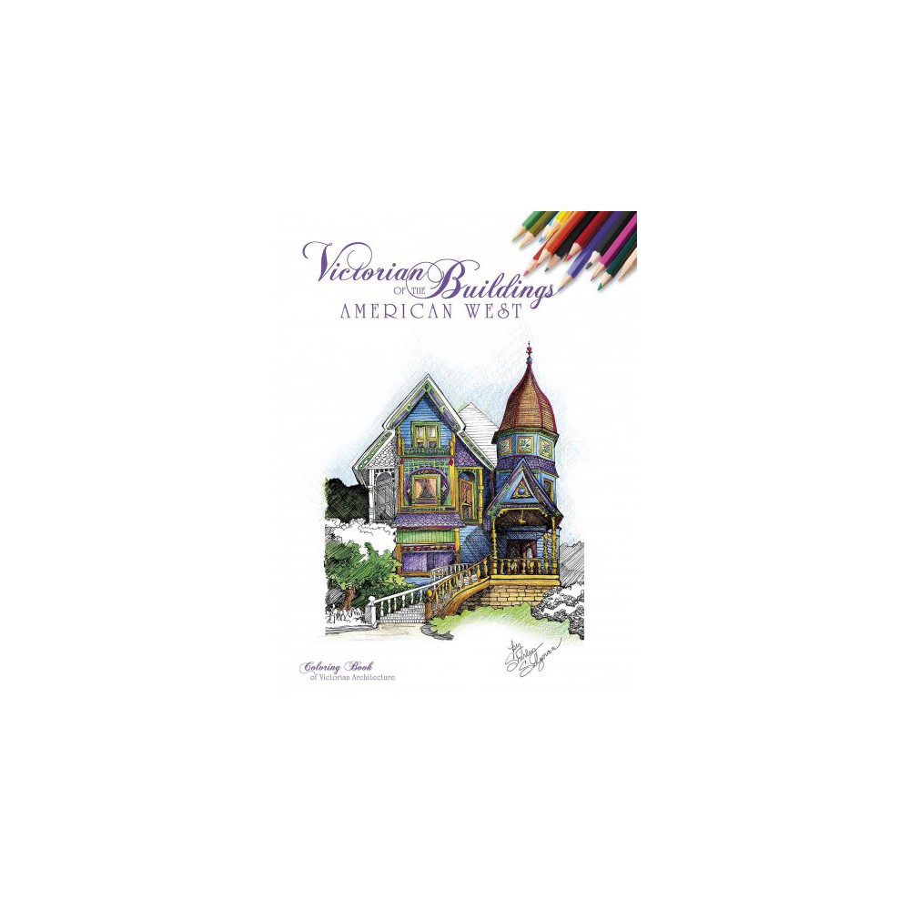 Victorian Buildings of the American West : A Coloring Book (Paperback).