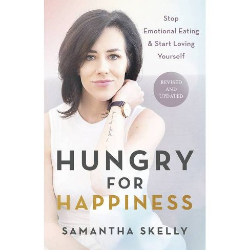 Hungry for Happiness, Revised and Updated - by  Samantha Skelly (Hardcover) - image 1 of 1